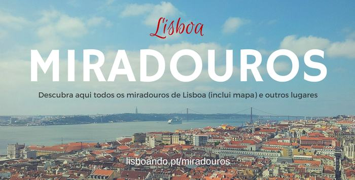 miradouros de lisboa mapa Miradouros de Lisboa: as melhores vistas da capital miradouros de lisboa mapa